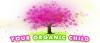 Your Organic Child - Your #1 Organic Blog